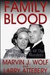 Family Blood: The True Story of the Yom Kippur Murders - Marvin J. Wolf, Larry Attebery