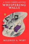 Whispering Walls (Penny Parker #15): The Penny Parker Mysteries - Mildred A. Wirt