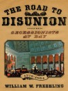 The Road to Disunion: Secessionists at Bay, 1776-1854: Volume I - William W. Freehling