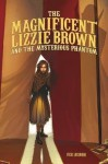 [ The Magnificent Lizzie Brown and the Mysterious Phantom Lockwood, Vicki ( Author ) ] { Hardcover } 2014 - Vicki Lockwood