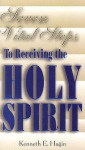 Seven Vital Steps To Receiving The Holy Spirit - Kenneth E. Hagin