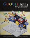 Google Apps for Education: Building Knowledge in a Safe and Free Environment - Roger Nevin, Micah Melton, David V. Loertscher