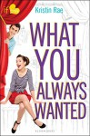 What You Always Wanted: An If Only novel - Kristin Rae