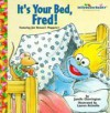 It's Your Bed, Fred [With Muppet Puppet] - Janelle Cherrington, Lauren Attinello