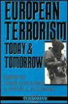 European Terrorism Today & Tomorrow - Yonah Alexander