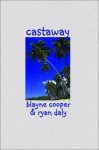 Castaway - Blayne Cooper, Ryan Daly, Advocate, Fanatic