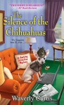 The Silence of the Chihuahuas (A Barking Detective Mystery) - Waverly Curtis