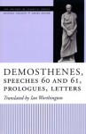 Demosthenes, Speeches 60 and 61, Prologues, Letters (The Oratory of Classical Greece) - Ian Worthington