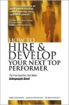 How to Hire and Develop Your Next Top Performer: The Five Qualities That Make Salespeople Great - Herbert Greenberg, Patrick Sweeney