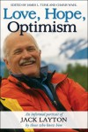 Love, Hope, Optimism: An Informal Portrait of Jack Layton by Those Who Knew Him - James Turk, Charis Wahl