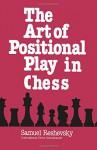 The Art of Positional Play in Chess - Samuel Reshevsky, Burt Hochberg, Sam Sloan
