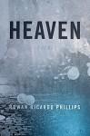 Heaven: Poems - Rowan Ricardo Phillips