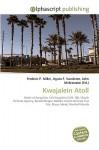 Kwajalein Atoll - Agnes F. Vandome, John McBrewster, Sam B Miller II