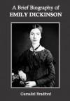 A Brief Biography of Emily Dickinson - Gamaliel Bradford