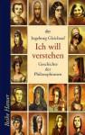 Ich will verstehen - Geschichte der Philosophinnen - Ingeborg Gleichauf, Peter Schössow