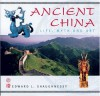 Ancient China: Life, Myth And Art - Edward L. Shaughnessy