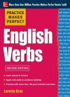 Practice Makes Perfect English Verbs 2/E: With 125 Exercises + Free Flashcard App - Loretta Gray