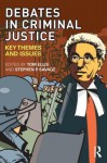 Debates in Criminal Justice: Key Themes and Issues - Ellis Tom, Stephen Savage