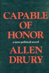 Capable Of Honor: A Novel - Allen Drury