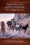 Storytelling in Yellowstone: Horse and Buggy Tour Guides - Lee H. Whittlesey