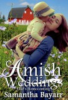 Amish Weddings: Amish Romance: Ellie's Homecoming (Amish Wedding Romance Book 1) - Samantha Bayarr