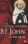 The Mystical Doctrine of St. John of the Cross - Juan de la Cruz, R.H.J. Steuart