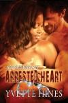 Arrested Heart - Yvette Hines