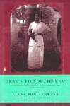 Here's to You, Jesusa! [ HERE'S TO YOU, JESUSA! BY Poniatowska, Elena ( Author ) Nov-26-2002 - Elena Poniatowska