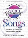 The Top 300 Contemporary Christian Songs: Leadsheets for Performance and Personal Enjoyment - David McDonald