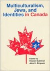 Multiculturalism, Jews and Identities in Canada - John H. Simpson