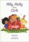 Milly Molly and Oink - Gill Pittar, Cris Morrell