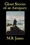 Ghost Stories of an Antiquary - M.R. James