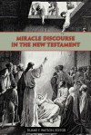 Miracle Discourse in the New Testament - Duane F. Watson