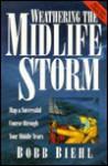 Weathering the Midlife Storm - Bobb Beihl, Bobb Beihl