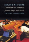 Serving the Word: Literalism in America from the Pulpit to the Bench - Vincent Crapanzano