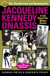 Jacqueline Kennedy Onassis: A Life Beyond Her Wildest Dreams (Blood Moon's Babylon Series) - Darwin Porter, Danforth Prince