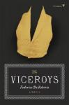 The Viceroys: A Novel - Federico De Roberto, Archibald Colquhoun, Franco Moretti