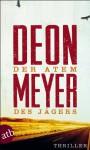 Der Atem des Jägers: Thriller - Deon Meyer, Ulrich Hoffmann