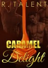 Caramel Delight - R. Talent