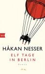 Elf Tage in Berlin: Roman - Håkan Nesser, Paul Berf