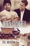 When Adam Fell (Foothills Pride Stories) - Pat Henshaw