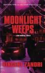 Moonlight Weeps (Dick Moonlight Mystery) (Volume 8) - Vincent Zandri