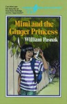 Mimi and the Ginger Princess - Kathy Stinson