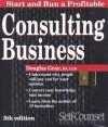 Consulting Business (Start & Run a Profitable) - Douglas A. Gray