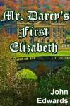 Mr Darcy's First Elizabeth - John Edwards