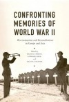 Confronting Memories of World War II: European and Asian Legacies - Daniel Chirot, Gi-Wook Shin, Daniel Sneider