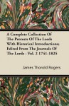 A Complete Collection of the Protests of the Lords with Historical Introductions; Edited from the Journals of the Lords - Vol. 2 1741-1825 - J.E. Thorold Rogers