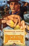 Derringer Danger (Buckskin Series #38), Vol. 38 - Kit Dalton