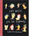 Hey Willy, See the Pyramids - Maira Kalman