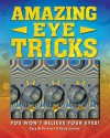 Amazing Eye Tricks: You Won't Believe Your Eyes. by Gary Priester, Gene Levine - Gary W. Priester
